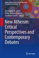 New Atheism  Critical Perspectives and Contemporary Debates PDF