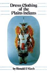 Dress Clothing of the Plains Indians PDF