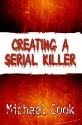 Creating a Serial Killer