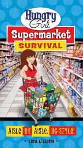 Hungry Girl Supermarket Survival Book