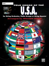 Strings Around the World for Violin 1: Folk Songs of the U.S.A.