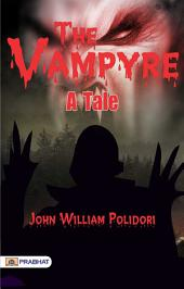 The vampyre: a tale by the Rt. Hon. Lord
