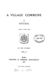 A village commune, by Ouida: Volume 1