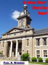 An Indiana History Story a Day – August: An Indiana History Timeline - Book 7
