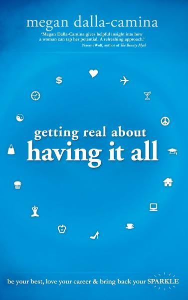 Download Getting Real About Having it All Book