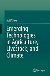 Emerging Technologies in Agriculture  Livestock  and Climate