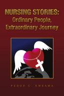 Nursing Stories: Ordinary People, Extraordinary Journey