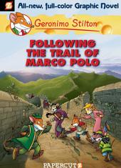 Geronimo Stilton Graphic Novels #4: Following the Trail of Marco Polo