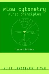 Flow Cytometry: First Principles, Edition 2
