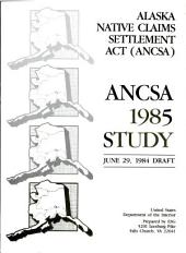 ANCSA 1985 study: Alaska Native Claims Settlement Act (ANCSA)