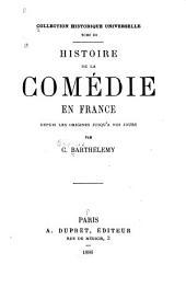 Histoire de la comédie en France depuis les origines jusqu'à nos jours