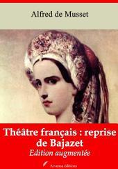 Théâtre français: reprise de Bajazet: Nouvelle édition augmentée