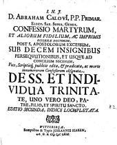 D. Abraham Calovi ... Confessio martyrum, et aliorum fidelium, ac imprimis ecclesiae doctorum ... de SS. et individua Trinitate, uno vero Deo, Patre, Filio et Spiritu Sancto