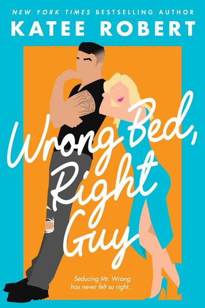 Download Wrong Bed  Right Guy Book