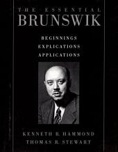 The Essential Brunswik: Beginnings, Explications, Applications