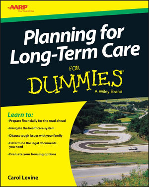 Planning For Long Term Care For Dummies