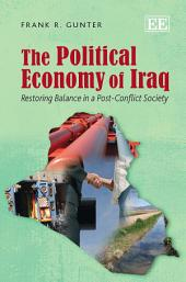 The Political Economy of Iraq: Restoring Balance in a Post-Conflict Society
