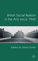 British Social Realism in the Arts since 1940