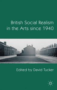British Social Realism in the Arts since 1940 Book
