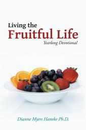Living the Fruitful Life: Yearlong Devotional