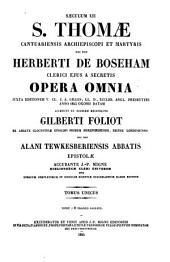 S. Thomae Cantuariensis archiepiscopi et martyris nec non Herberti de Boseham clerici ejus a secretis opera omnia