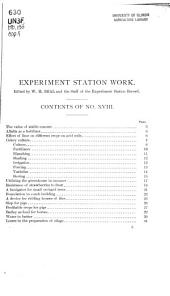 Experiment station work, XVIII: value of stable manure, foundation in comb building, alfafa as a fertilizer, ridding houses of flies, liming acid soils, slop for pigs, celery culture, profitable crops for pigs, the greenhouse in summer, barley for horses, frost-resisting strawberries, water in butter, fumigator for fruit trees, losses in the silo