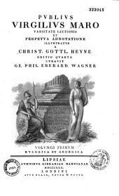 Publius Virgilius Maro Varietate lectionis et perpetua adnotatione illustratus a Ch. Gottl. Heyne