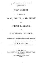 Ollendorff's New Method of Learning to Read, Write, and Speak the Frech Language ...