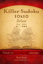 Killer Sudoku 10x10 Deluxe - Fácil ao Difícil - Volume 12 - 459 Jogos