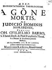 Diss. theol. de agone mortis seu de iudicio hominis moribundi