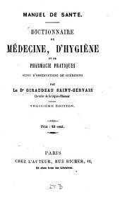 Manuel de santé: Dictionnaire de médecine, d'hygiène et de pharmacie pratiques suivi d'observations de guérisons