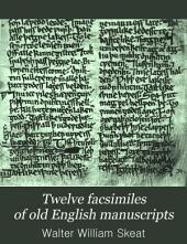 Twelve Facsimiles of Old English Manuscripts: With Transcriptions and an Introduction