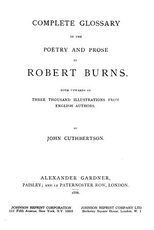 Complete glossary to the poetry and prose of Robert Burns