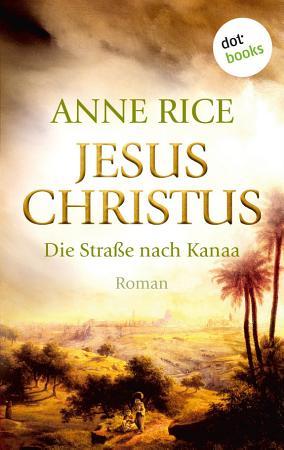 Jesus Christus  Die Stra  e nach Kanaa PDF