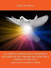Gli aspetti euristici della funzione e dell'identità del pneuma nei padri della chiesa (i-iv sec. |.): Parte 3