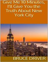 Give Me 10 Minutes  I ll Give You the Truth About New York City PDF