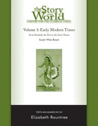 The Story Of The World History For The Classical Child Early Modern Times Tests And Answer Key Vol 3 Story Of The World  Book PDF