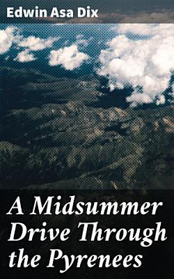 A Midsummer Drive Through the Pyrenees