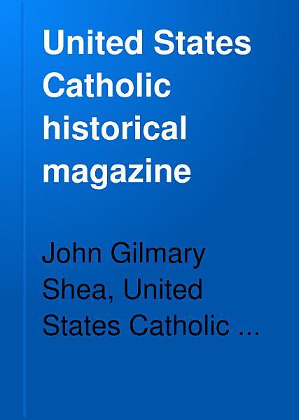 Download United States Catholic Historical Magazine Book