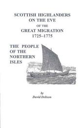 Scottish Highlanders on the Eve of the Great Migration, 1725-1775: The People of the Northern Isles