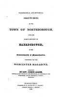 Topographical and Historical Sketches of the Town of Northborough  with the Early History of Marlborough  in the Commonwealth of Massachusetts  Furnished for the Worcester Magazine     PDF