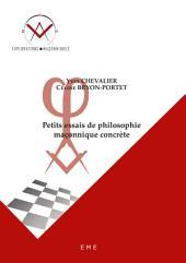 Petits essais de philosophie maçonnique concrète: Essais philosophiques