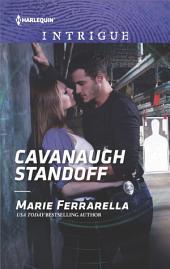 Cavanaugh Standoff