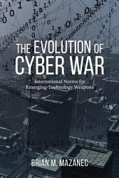 The Evolution Of Cyber War Book PDF
