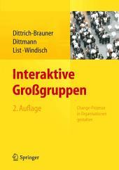 Interaktive Großgruppen: Change-Prozesse in Organisationen gestalten, Ausgabe 2