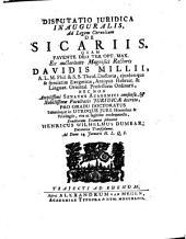 Disputatio juridica inauguralis, ad legem Corneliam de sicariis. Quam ... ex auctoritate magnifici rectoris Davidis Millii ...