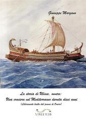 La storia di Ulisse, ovvero: Una crociera nel Mediterraneo durata dieci anni