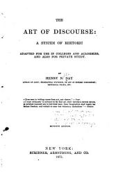 The Art of Discourse: A System of Rhetoric Adapted for Use in Colleges and Academies