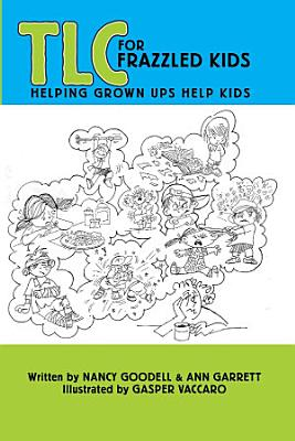 TLC for Frazzled Kids