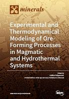 Experimental and Thermodynamical Modeling of Ore Forming Processes in Magmatic and Hydrothermal Systems PDF